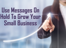 Messages On Hold For Small Business